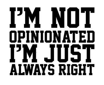 opinionated
